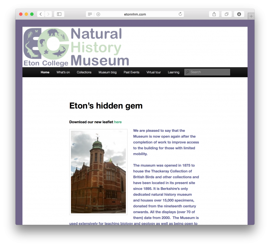Eton College's Natural History Museum is easy to update and contains relevant information on exhibitions, events and interactive tours.